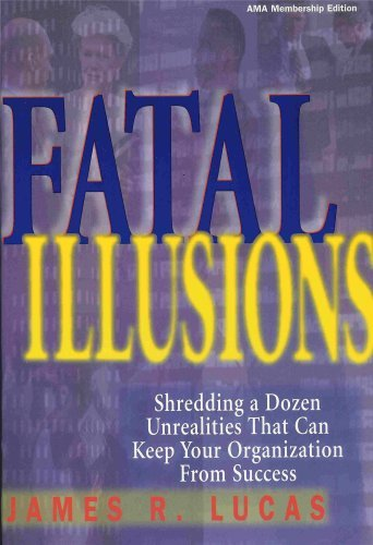 Fatal Illusions: Lucas, James R