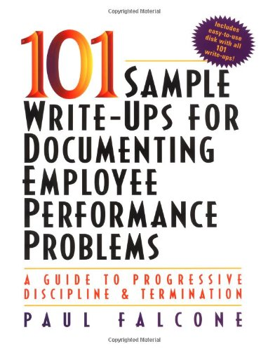 9780814479773: 101 Sample Write-Ups for Documenting Employee Performance Problems: A Guide to Progressive Discipline & Termination