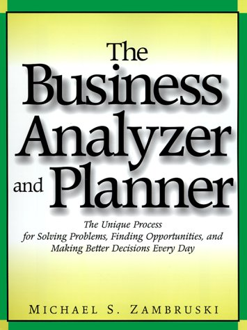 9780814479841: The Business Analyzer and Planner: The Unique Process for Solving Problems, Finding Opportunities, and Making Better Decisions Every Day