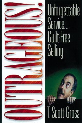 9780814479865: Outrageous!: Unforgettable Service...Guilt-Free Selling