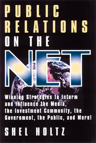 9780814479872: Public Relations on the Net: Winning Strategies to Inform and Influence the Media, the Investment Community, the Government, the Public, and More!