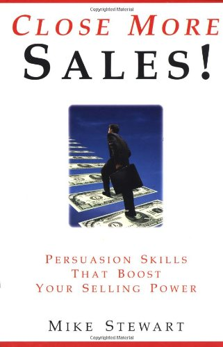 9780814479902: Close More Sales!: Persuasion Skills That Boost Your Selling Power