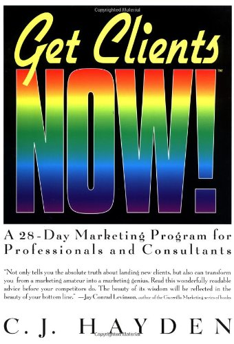 9780814479926: Get clients now: 28-day Marketing Program for Professionals and Consultants