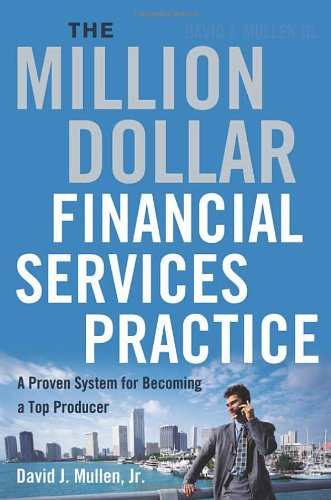 9780814480526: The Million-Dollar Financial Services Practice: A Proven System for Becoming a Top Producer