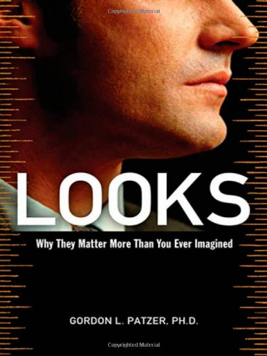 9780814480540: Looks: Why They Matter More Than You Ever Imagined