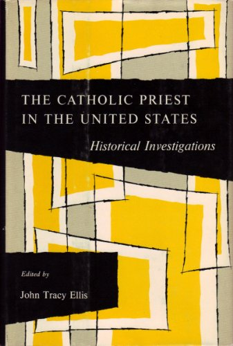 9780814604007: The Catholic Priest in the United States: Historical Investigations