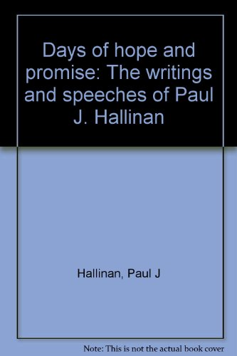 Days of Hope and Promise: The Writings and Speeches of Paul J. Hallinan: Paul J Hallinan