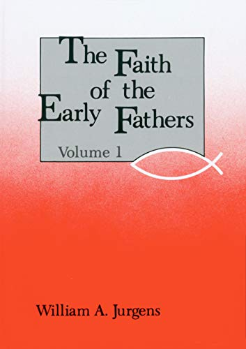 9780814604328: Faith of the Early Fathers: Volume 1: v. 1