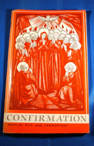 The Rite for Confirmation: A People's Booklet with Official Text and Biblical/Liturgical ...