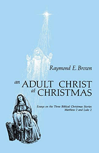 9780814609972: Adult Christ at Christmas: Essays on the Three Biblical Christmas Stories - Matthew 2 and Luke 2