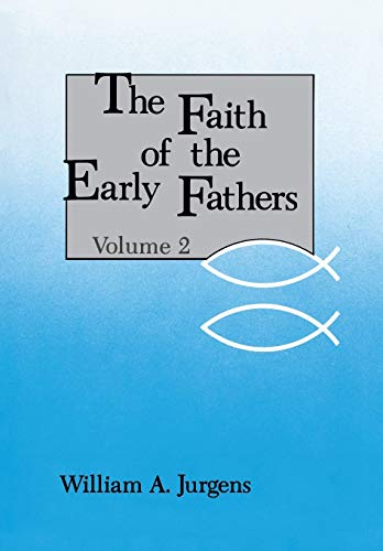 9780814610077: The Faith of the Early Fathers: 002