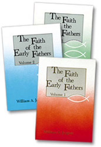 The Faith of the Early Fathers (Paperback): William A. Jurgens