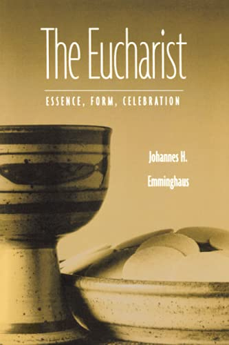 9780814610367: The Eucharist: Essence, Form, Celebration, Revised Edition