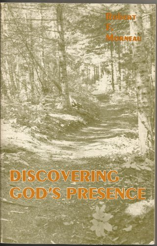 Discovering God's Presence: Bishop Robert F. Morneau