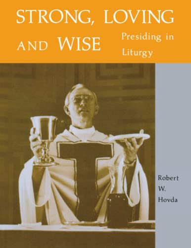 9780814612538: Strong, Loving and Wise: Presiding in Liturgy