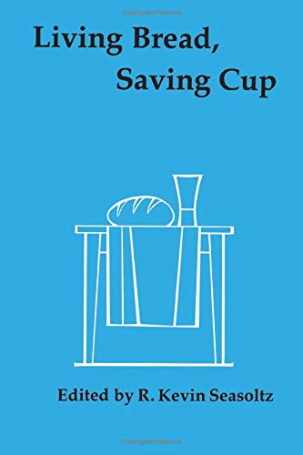 Living Bread, Saving Cup: Readings on the Eucharist (Paperback)
