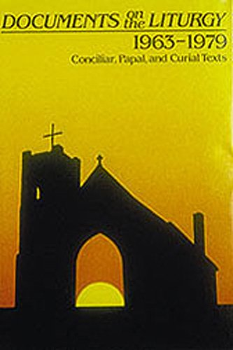 Documents on the Liturgy: Conciliar, Paul, Curial Texts (Hardback): International Committee On ...