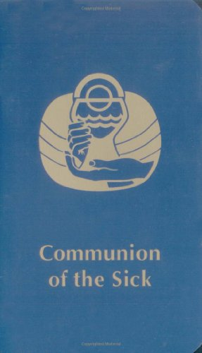 Communion of the Sick (0814613683) by Liturgical Press
