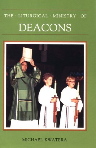 9780814613863: The Liturgical Ministry of Deacons (Ministry Series)
