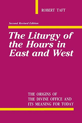 9780814614051: The Liturgy of the Hours in East and West: The Origins of the Divine Office and Its Meaning for Today