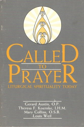 Called to prayer: Liturgical spirituality today: Unknown