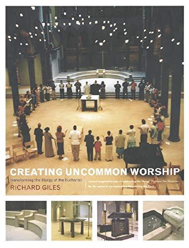 9780814615188: Creating Uncommon Worship: Transforming the Liturgy of the Eucharist