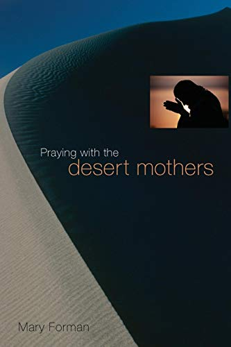9780814615225: Praying with the Desert Mothers