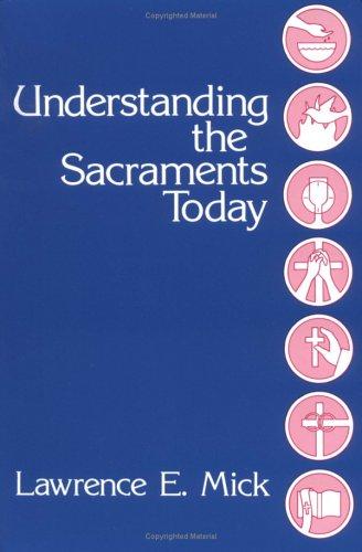 9780814615676: Understanding the Sacraments Today