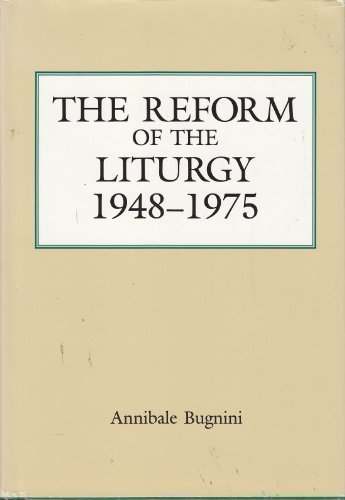 9780814615713: The Reform of the Liturgy (1948-1975)