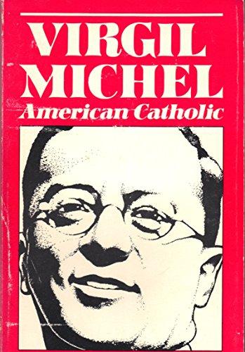 9780814615843: Virgil Michel: American Catholic