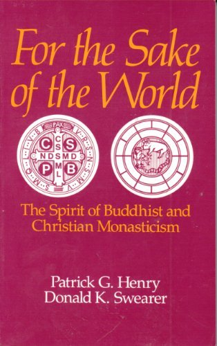 For the Sake of the World: Spirit of Buddhist and Christian Monasticism (0814615880) by Henry, Patrick; Swearer, Donald K.