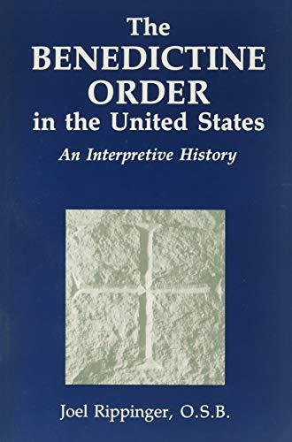 9780814618172: The Benedictine Order in the United States: An Interpretative History