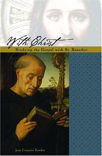 9780814618288: With Christ: The Gospel under the Guidance of Saint Benedict