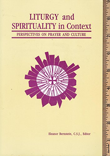 Liturgy and Spirituality in Context: Perspectives on Prayer and Culture: Mannion, M. Francis