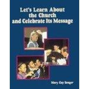 9780814618882: Let's Learn About the Church & Celebrate Its Message