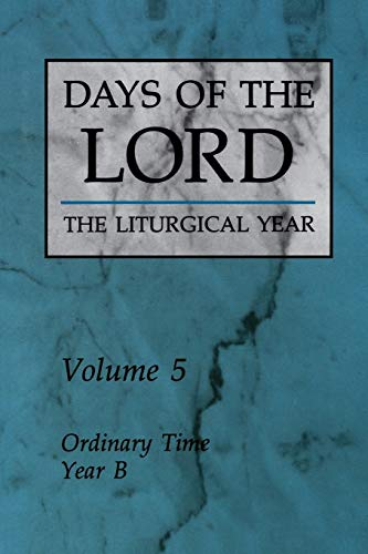Days of the Lord: Volume 5: Ordinary Time, Year B (0814619037) by Various