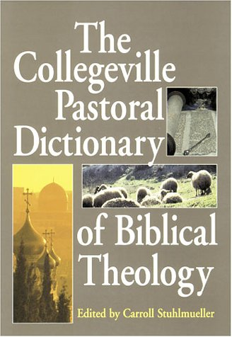 The Collegeville Pastoral Dictionary of Biblical Theology: Carol Stuhlmueller