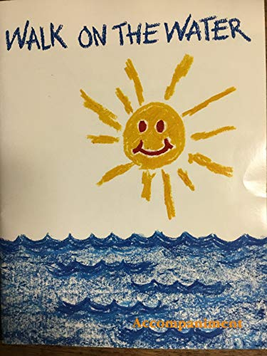 Walk on the Water: Accompaniment Song Book: Julie Howard, The Crayons