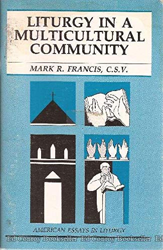 9780814620465: Liturgy in a Multicultural Community (American Essays in Liturgy Series)