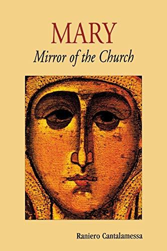 Mary: Mirror of the Church: Raniero Cantalamessa
