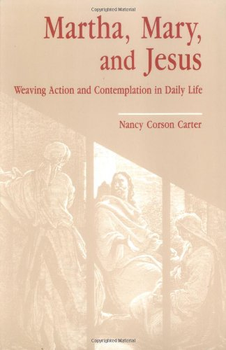 9780814621196: Martha, Mary, and Jesus: Weaving Action and Contemplation in Daily Life
