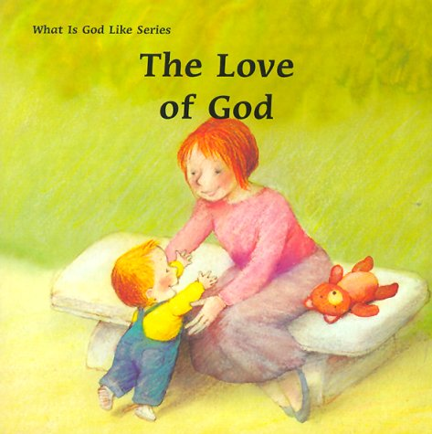 The Love of God (What Is God Like Series) (0814621376) by Marie-Agnes Gaudrat