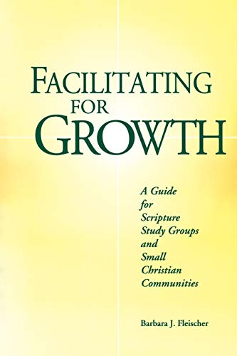 9780814621707: Facilitating for Growth: A Guide for Scripture Study Groups and Small Christian Communities