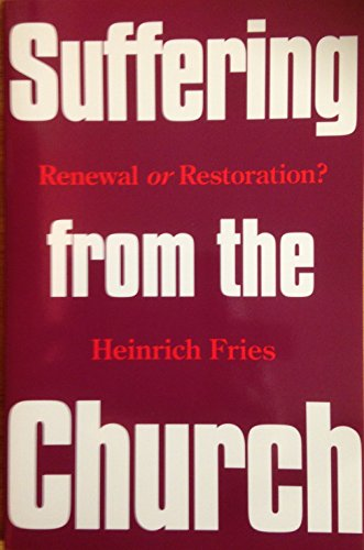 Suffering from the Church: Renewal or Restoration?