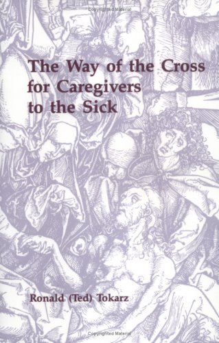 9780814622346: The Way of the Cross for Caregivers to the Sick