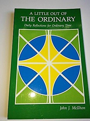 9780814622742: A Little Out of the Ordinary: Daily Reflections for Ordinary Time