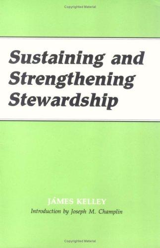 Sustaining and Strengthening Stewardship: Champlin, Joseph M.,