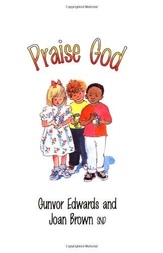 Praise God: A Mass Book For Children (0814623271) by Edwards, Gunvor; Brown, Joan