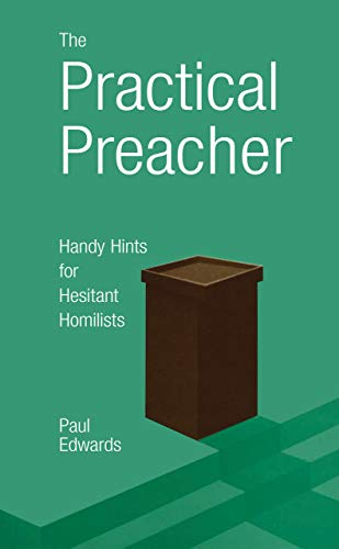 The Practical Preacher: Handy Hints for Hesitant Homilists (0814623344) by Edwards, Paul