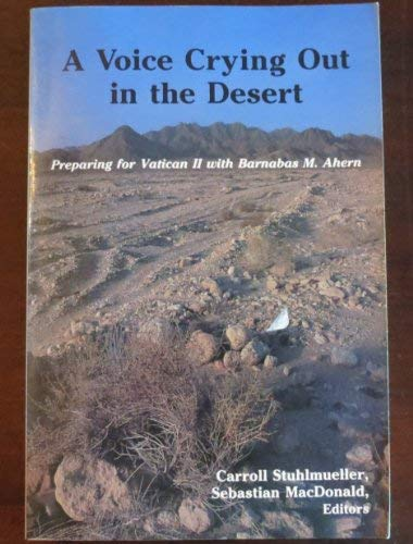 9780814623541: A Voice Crying Out in the Desert: Preparing for Vatican II With Barnabas M. Ahern (1915-1995)